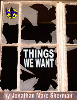 Things We Want, Louisville Bard's Town Theater