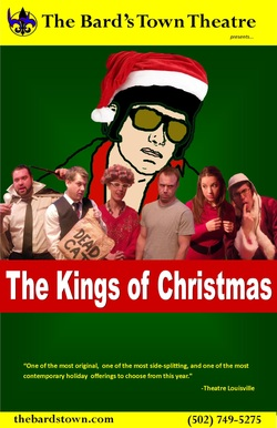 The Kings of Christmas, Louisville Bard's Town Theater
